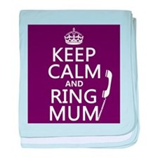 Keep Calm and Ring Mum baby blanket