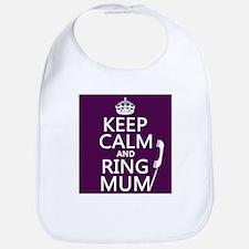 Keep Calm and Ring Mum Bib