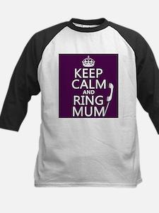 Keep Calm and Ring Mum Baseball Jersey