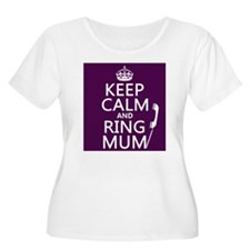 Keep Calm and Ring Mum Plus Size T-Shirt