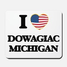 I love Dowagiac Michigan Mousepad