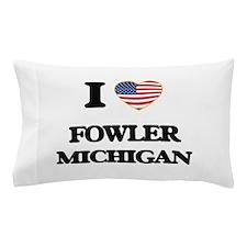 I love Fowler Michigan Pillow Case
