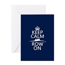 Keep Calm and Row On Greeting Cards