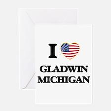 I love Gladwin Michigan Greeting Cards