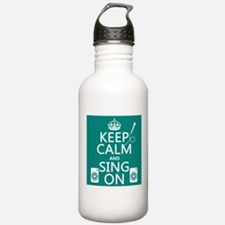 Keep Calm and Sing On Sports Water Bottle