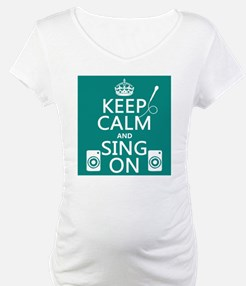 Keep Calm and Sing On Shirt
