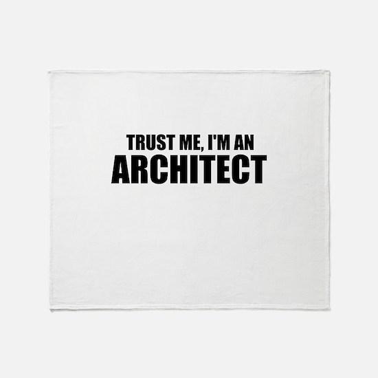 Trust Me, I'm An Architect Throw Blanket