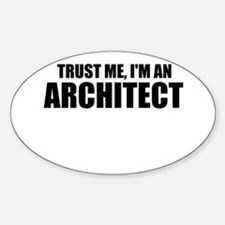 Trust Me, I'm An Architect Decal