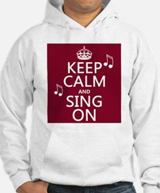 Keep Calm and Sing On Jumper Hoody