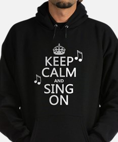 Keep Calm and Sing On Hoody