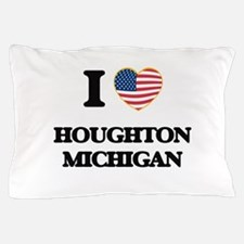 I love Houghton Michigan Pillow Case