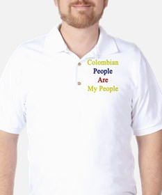 Colombian People Are My People  Golf Shirt