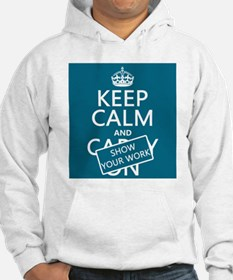 Keep Calm and Show Your Work Jumper Hoody