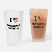 I love Manistique Michigan Drinking Glass