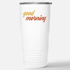 Good Morning Stainless Steel Travel Mug