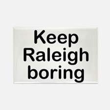Keep Raleigh boring Magnets