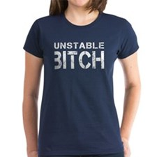 Unstable Bitch Tee