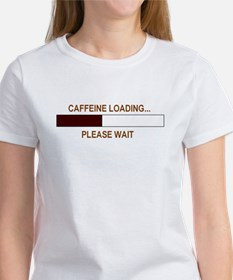 CAFFEINE LOADING... Women's T-Shirt