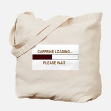 CAFFEINE LOADING... Tote Bag
