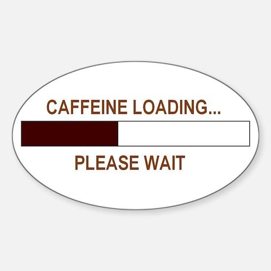 CAFFEINE LOADING... Oval Decal