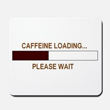 CAFFEINE LOADING... Mousepad