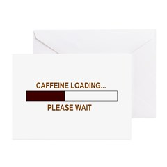 CAFFEINE LOADING... Greeting Cards (Pk of 10)
