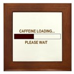 CAFFEINE LOADING... Framed Tile