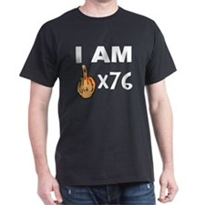 I Am Middle Finger Times 76 T-Shirt