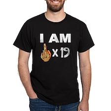 I Am Middle Finger Times 19 T-Shirt