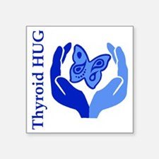 "Thyroid HUG Square Sticker 3"" x 3"""