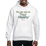 Call Me Your Majesty Hooded Sweatshirt