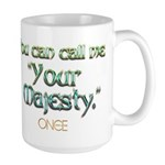 Call Me Your Majesty Large Mug