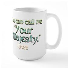 Call Me Your Majesty Mug