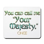 Call Me Your Majesty Mousepad
