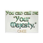 Call Me Your Majesty Rectangle Magnet