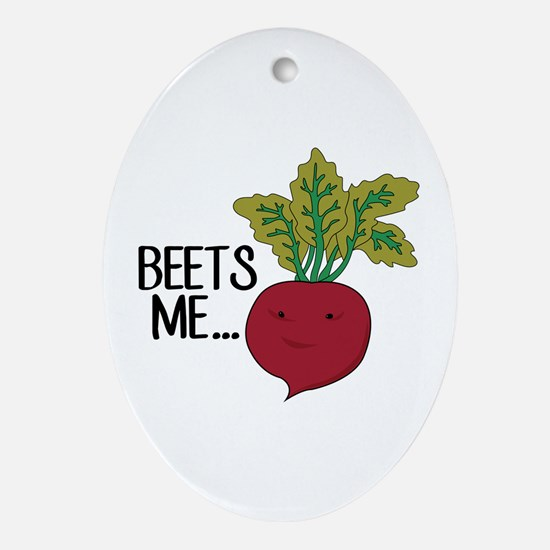 Beets Me... Ornament (Oval)