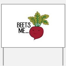 Beets Me... Yard Sign