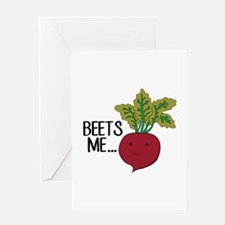 Beets Me... Greeting Cards