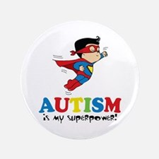 Autism is my superpower! Button