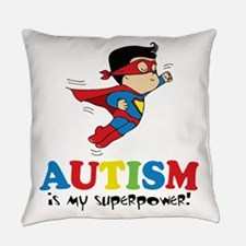 Autism is my superpower! Everyday Pillow