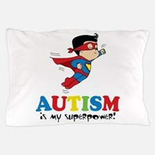 Autism is my superpower! Pillow Case
