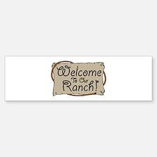 Welcome To Our Ranch! Bumper Bumper Bumper Sticker