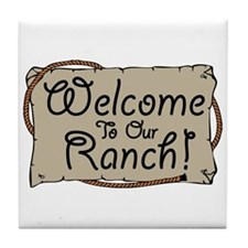 Welcome To Our Ranch! Tile Coaster