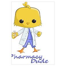 Pharmacy Dude Poster