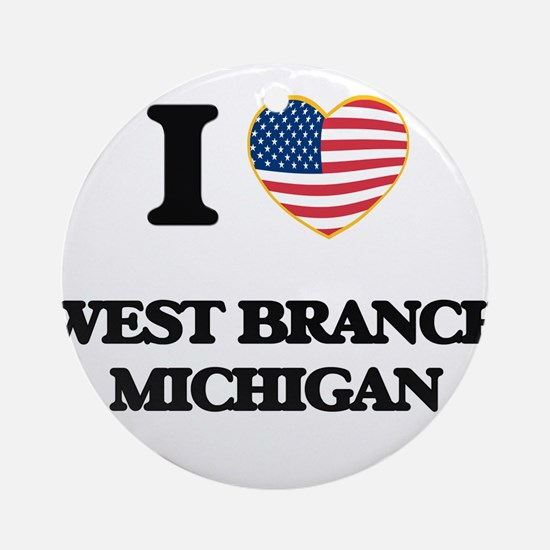 I love West Branch Michigan Ornament (Round)