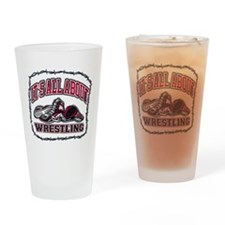 It's All About Wrestling Drinking Glass