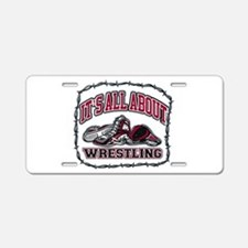 It's All About Wrestling Aluminum License Plate