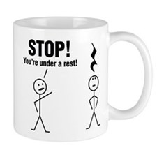 Stop! You're under a rest! Mugs
