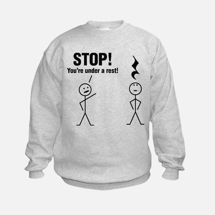 Stop! You're under a rest! Sweatshirt