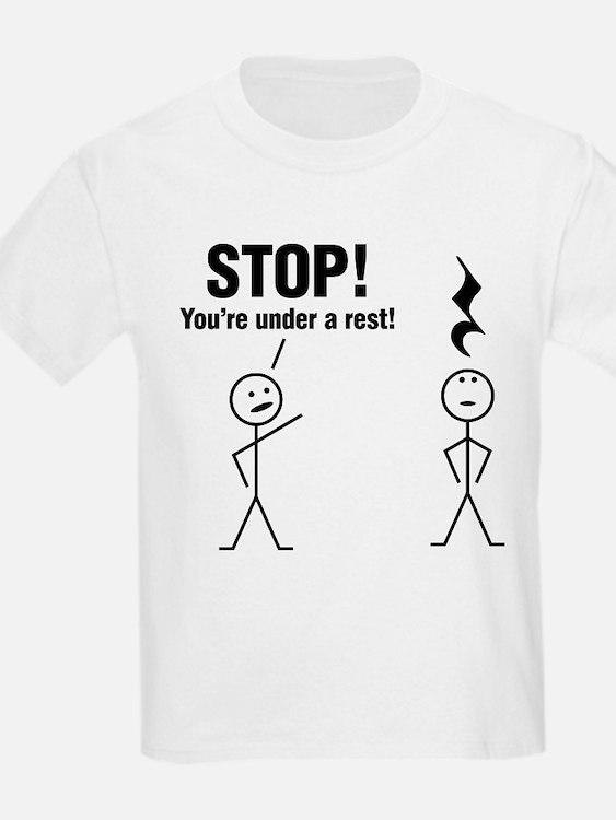 Stop! You're under a rest! T-Shirt